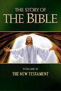 The Story of the Bible: Vol. II - The New Testament