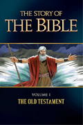 The Story of the Bible: Vol. I - The Old Testament